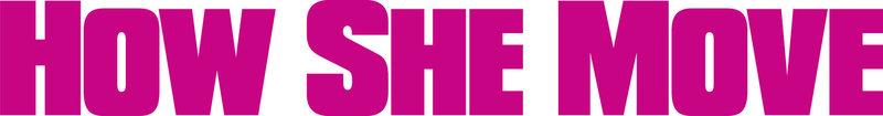 HOW SHE MOVE - Logo – Bild: Puls 8