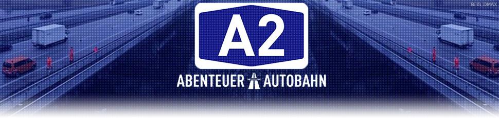 A2 – Abenteuer Autobahn