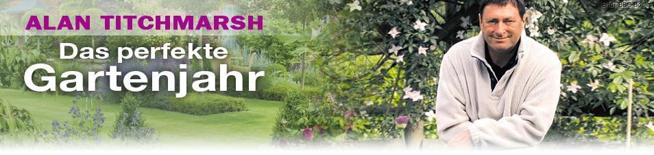Alan Titchmarsh: Das perfekte Gartenjahr