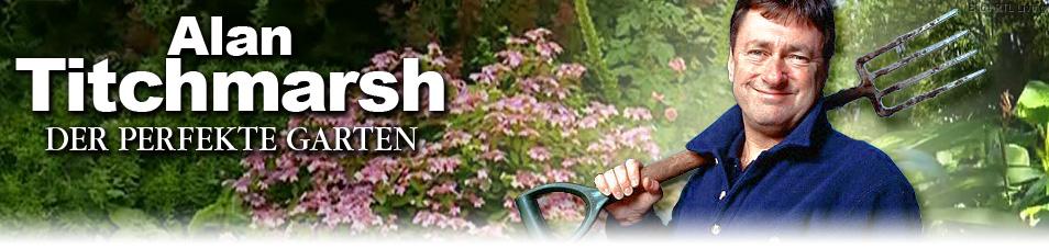 Alan Titchmarsh: Der perfekte Garten