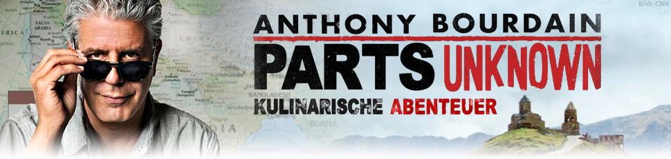 Anthony Bourdain – Kulinarische Abenteuer