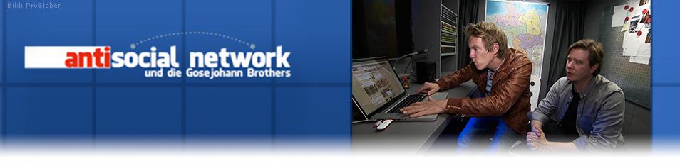 antisocial network und die Gosejohann Brothers