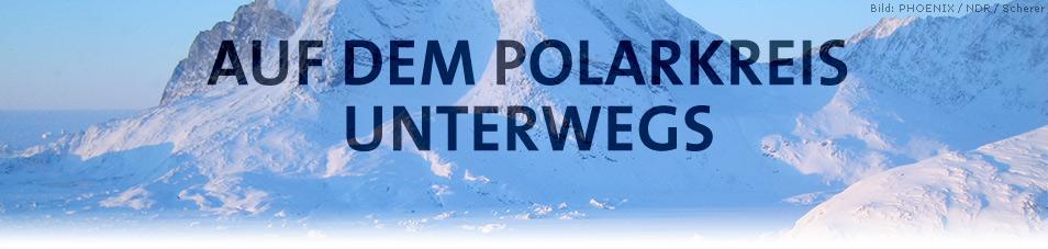 Auf dem Polarkreis unterwegs