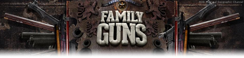 Family Guns – Waffen der Geschichte