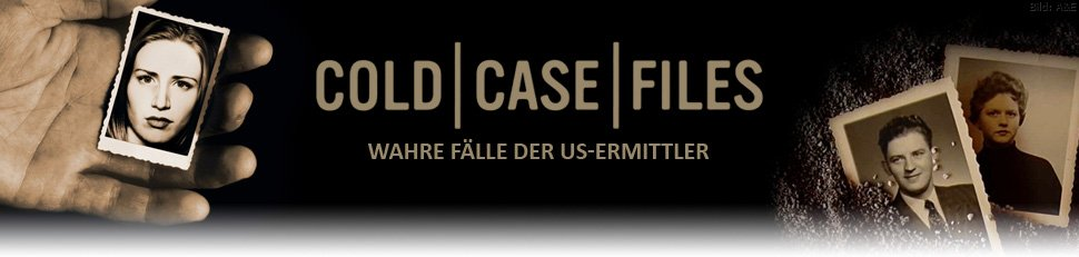 Cold Case Files – Wahre Fälle der US-Ermittler