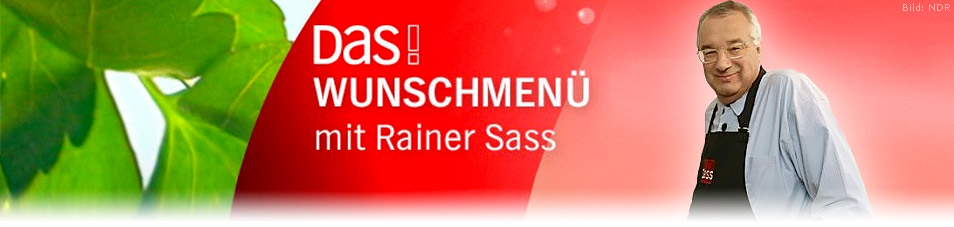DAS! Wunschmenü mit Rainer Sass
