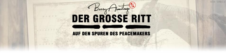 Der Große Ritt: Auf den Spuren des Peacemakers