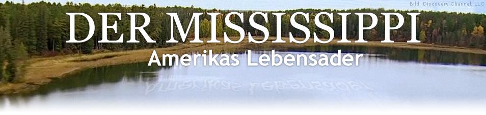 Der Mississippi – Amerikas Lebensader