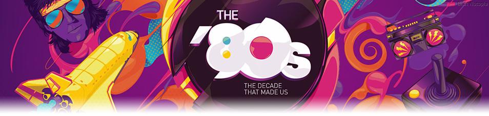 Die 80er – Ein Jahrzehnt verändert die Welt