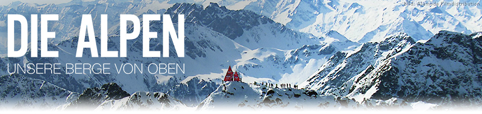 Die Alpen – Unsere Berge von oben