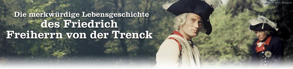 Die merkwürdige Lebensgeschichte des Friedrich Freiherrn von der Trenck