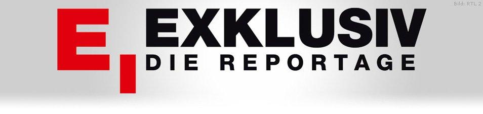Exklusiv – Die Reportage