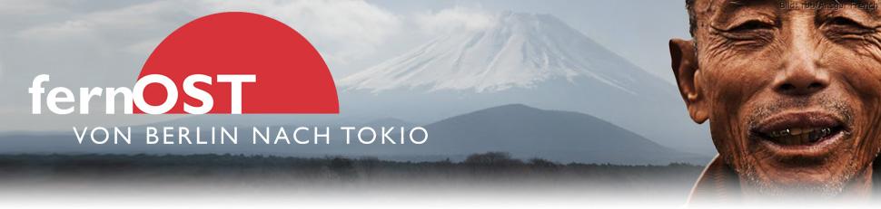 fernOst – Von Berlin nach Tokio