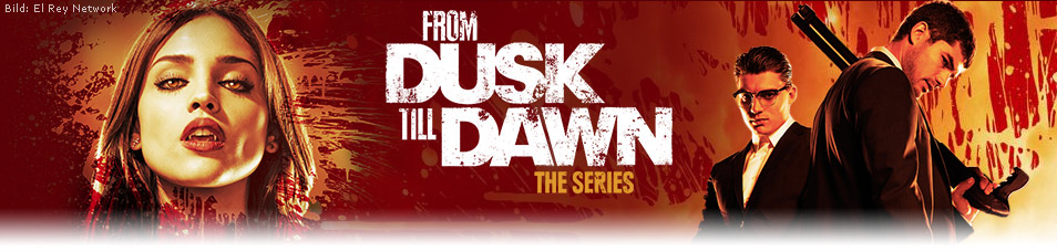 From Dusk Till Dawn – Die Serie