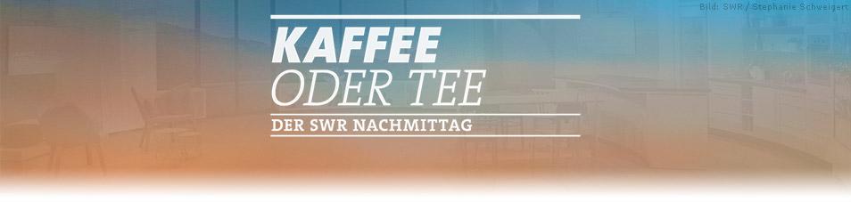 Kaffee Oder Tee 2000 Sendetermine Swr Fernsehen 11022019