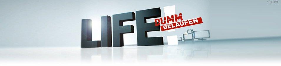 Life! – Dumm gelaufen