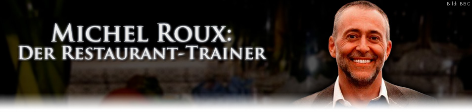 Michel Roux: Der Restaurant-Trainer
