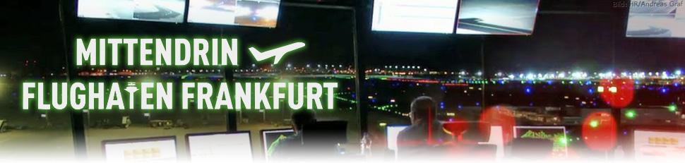Mittendrin – Flughafen Frankfurt