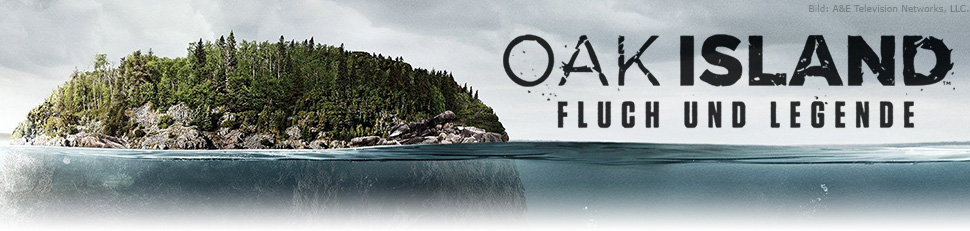 Oak Island – Fluch und Legende