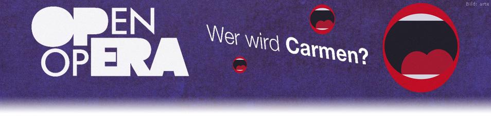 Open Opera – Wer wird Carmen?