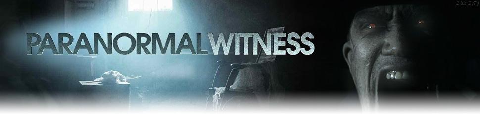 Paranormal Witness – Unerklärliche Phänomene
