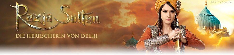 Razia Sultan – Die Herrscherin von Delhi