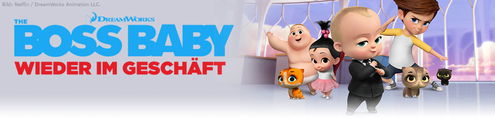 The Boss Baby – Wieder im Geschäft