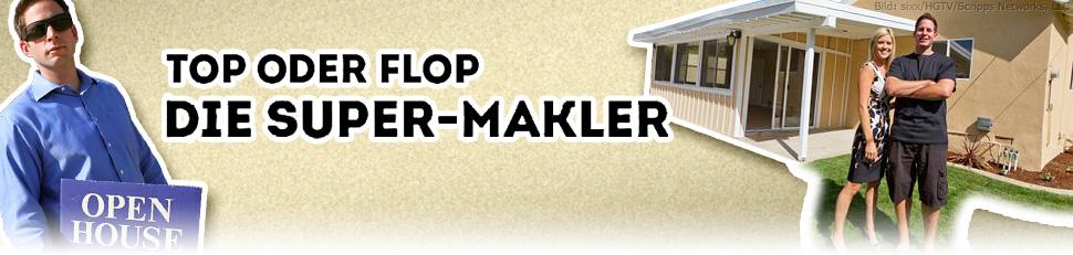 Top oder Flop? Die Super-Makler