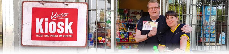 Unser Kiosk – Trost und Prost im Viertel