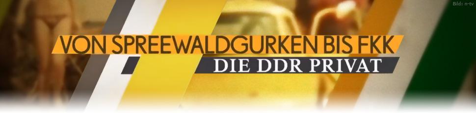 Von Spreewaldgurken bis FKK – Die DDR privat