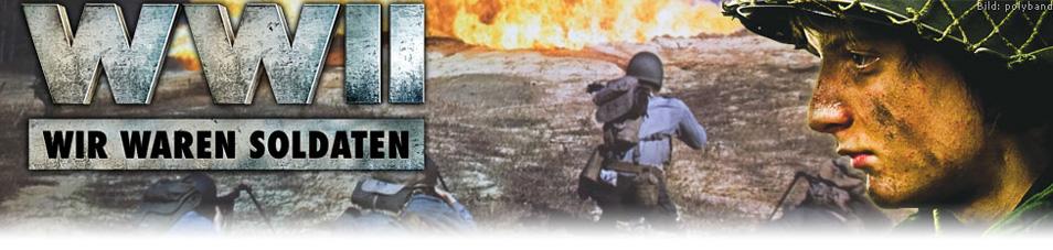 Wir waren Soldaten – Vergessene Filme des Zweiten Weltkrieges