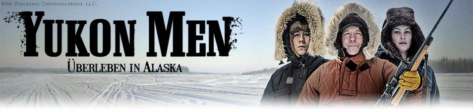 Yukon Men – Überleben in Alaska
