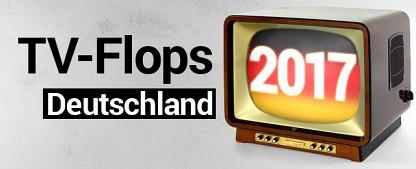 Die deutschen TV-Flops des Jahres 2017 – Fernseh-Tiefpunkte im Rückblick
