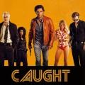 """""""Caught"""": AXN bringt kanadischen Action-Thriller nach Deutschland – Deutschlandpremiere der neuen Serie vom """"Republic of Doyle""""-Macher im Juli – © Caught Season 1 Inc and Roy PAterson Season 1 Inc., 2018"""