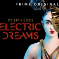 """Philip K. Dick's Electric Dreams"" ab Januar 2018 bei Amazon Prime – Hochkarätig besetzte Science-Fiction-Anthologieserie – © © 2017 Amazon.com Inc."