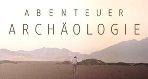 Abenteuer Archäologie – Bild: arte