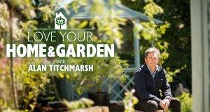 Alan Titchmarsh – Love your Home & Garden