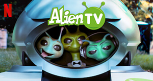 Alien TV – Bild: Entertainment One/POP Family Entertainment/Netflix
