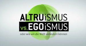 Altruismus vs. Egoismus