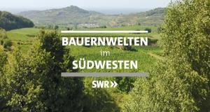 Bauernwelten im Südwesten – Bild: SWR