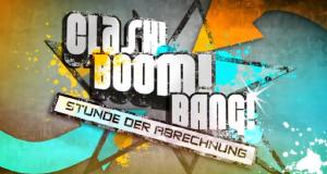 Clash! Boom! Bang! - Die Stunde der Abrechnung – Bild: ProSieben