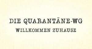 Die Quarantäne-WG - Willkommen Zuhause – Bild: RTL