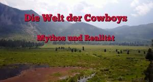 Die Welt der Cowboys – Bild: WELT/goodstories Medienproduktion