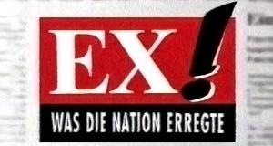 Ex! – Was die Nation erregte