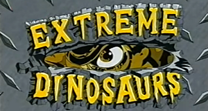 Extreme Dinosaurs – Bild: DiC / Bohbot Entertainment