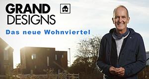 Grand Designs – Das neue Wohnviertel – Bild: TVNOW