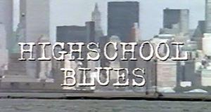 Highschool Blues