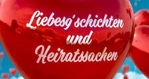 Liebesg'schichten und Heiratssachen – Bild: ZDF und ORF / Roman Zach-Kiesling