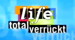 Life! – Total verrückt – Bild: RTL