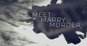 Meet, Marry, Murder - Tödliche Ehe – Bild: First Look TV